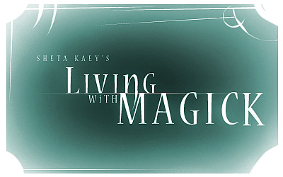 Sheta Kaey's Living With Magick